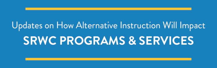 TrUpdates on how alternative instruction will impact SRWC programs and services banner